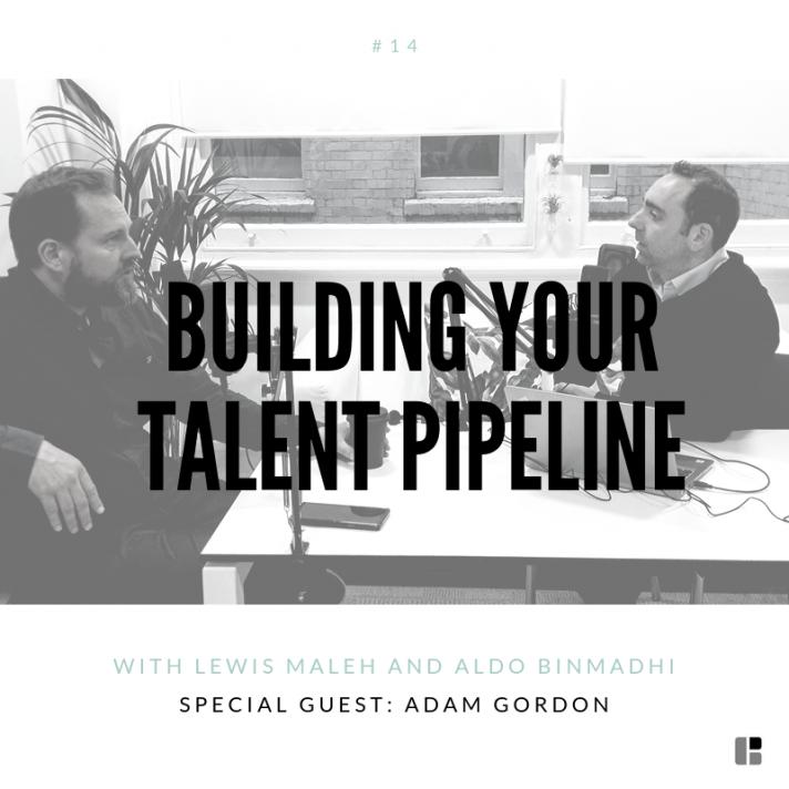 Building your talent pipeline