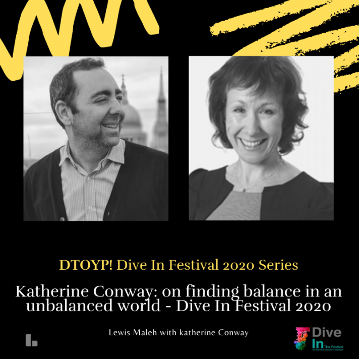 Katherine Conway: on finding balance in an unbalanced world - Dive In Festival 2020