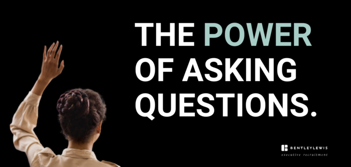 THE POWER OF ASKING QUESTIONS.